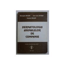 DERMATOLOGIA ANIMALELOR DE COMPANIE de GHEORGHE SOLCAN ...CARMEN SOLCAN , 1999 , DEDICATIE*