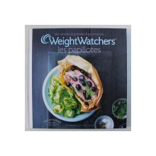 DES RECETTES EQULIBREES & GOURMANDES  - WEIGHT WATCHERS - LES PAPILLOTES , 2011