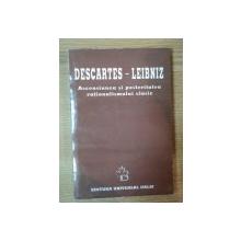 DESCARTES - LEIBNIZ . ASCENSIUNEA SI POSTERITATEA RATIONALISMULUI CLASIC , 1998