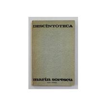 DESCINTOTECA de MARIN SORESCU , 1976, DEDICATIE CATRE STELIAN NEAGOE *