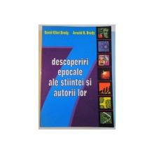 DESCOPERIRI EPOCALE ALE STIINTEI SI AUTORII LOR de DAVID ELIOT BRODY, ARNOLD R. BRODY, 2005