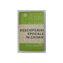 DESCOPERIRI EPOCALE IN CHIMIE de AXENTE SEVER BANCIU , 1983
