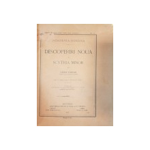 DESCOPERIRI NOI IN SCHYTIA MINOR de VASILE PARVAN - BUCURESTI, 1913