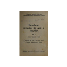 DESCRIEREA CURSURILOR DE APA SI LACURILOR , VOLUMUL II  - FRONTUL DE VEST   - CURSURILE DE APA SI LACURILE INTRE CARPATII RASARITENI SI TISA , 1942