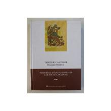DESCRIEREA STARII DE ODINIOARA SI DE ASTAZI A MOLDOVEI de DIMITRIE CANTEMIR, PRINCIPELE MOLDOVEI , 2007
