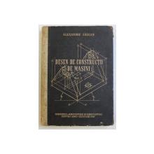 DESEN DE CONSTRUCTII , VOLUMUL I de ALEXANDRU SAUCAN , 1958
