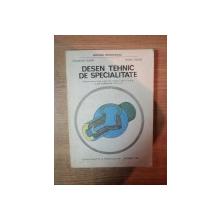 DESEN TEHNIC DE SPECIALITATE , MANUAL PENTRU LICEE INDUSTRIALE , CLASELE A IX SI A X A SI SCOLI PROFESIONALE , ANII I SI II de GHEORGHE HUSEIN , MIHAIL TUDOSE , Bucuresti 1993
