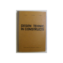 DESEN TEHNIC IN CONSTRUCTII de V. IONESCU , FL. IONESCU , V. BARBAT , 1970