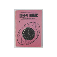 DESEN TEHNIC  - MANUAL PENTRU CLASA A X-A LICEE INDUSTRIALE de GHEORGHE HUSEIN si MIHAIL TUDOSE , 1989