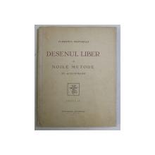 DESENUL LIBER SI NOILE METODE CU 48 ILUSTRATII- FLORENTA PRETORIAN, BUC.1935