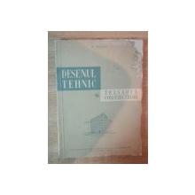 DESENUL TEHNIC SI TRASAREA CONSTRUCTIILOR , manual pentru scolile tehnice de maistri constructori de N. TAUTU , Bucuresti 1959