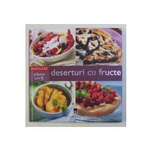 DESERTURI CU FRUCTE , 2006