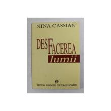 DESFACEREA LUMII de NINA CASSIAN , 1997