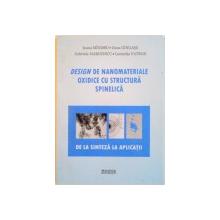 DESIGN DE NANOMATERIALE OXIDICE CU STRUCTURA SPINELICA, DE LA SINTEZA LA APLICATII de IOANA MANDRU, DANA GINGASU, GABRIELA MARINESCU, 2008