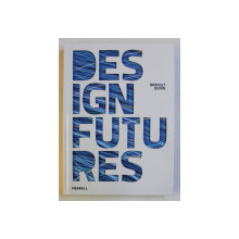 DESIGN FUTURES by BRADLEY QUINN , 2009