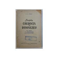 DESPRE CREDINTA IN DUMNEZEU  - DE VORBA CU CREDINCIOSI SI NECREDINCIOSI de G.A. GUREV , 1956