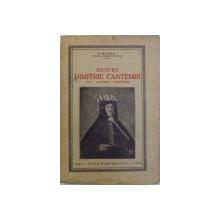 DESPRE DIMITRIE CANTEMIR, OMUL, SCRIITORUL, DOMNITORUL de I. MINEA, 1926