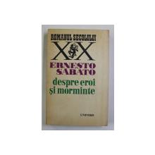 DESPRE EROI SI MORMINTE de ERNESTO SABATO , 1973