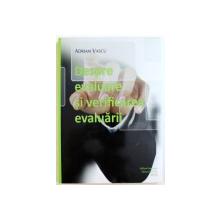 DESPRE EVALUARE SI VERIFICAREA EVALUARII de ADRIAN VASCU, 2015
