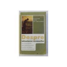DESPRE INFRUNTAREA NECAZURILOR - SCRISOARE CATRE CEI CARE SUFERA de DANION VASILE , 2007
