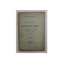 DESPRE LEGISLATIUNI ASUPRA MARCILOR DE FABRICA , TESA PENTRU LICENTA IN SECTIUNEA FINANCIARA de SOL. Z. BUIUS , 1896