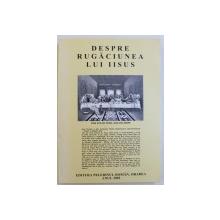 DESPRE RUGACIUNEA LUI IISUS , cules de GHEORGHE BABUT , 2001