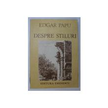 DESPRE STILURI-EDGAR PAPU  BUCURESTI 1986
