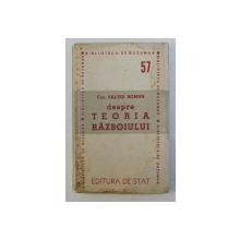 DESPRE TEORIA RAZBOIULUI PARTEA I de VALTER ROMAN , 1948