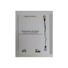 DESPRINDEREA DE PLUTON - UNDERGORUND ARIEL 1999 - 2009 de EUGENIA ANCA ROTESCU , 2009