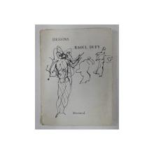 DESSINS DE RAOUL DUFY , preface de JEAN TARDIEU , biographie du A. ROUDINESCO , 1958
