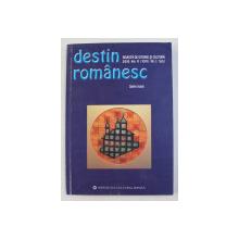 DESTIN ROMANESC  - REVISTA DE ISTORIE SI CULTURA , AN V ( XVI  ) , NR. 1 , 2010  , TEXTE IN ROMANA SI RUSA *