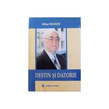 DESTIN SI DATORIE de MIHAI MIHAITA , 2010 , DEDICATIE*