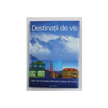 DESTINATII DE VIS - CELE MAI FRUMOASE DESTINATII TURISTICE DIN LUME , 2008