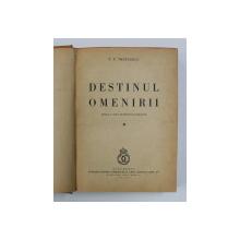 DESTINUL OMENIRII de P.P. NEGULESCU , 1939