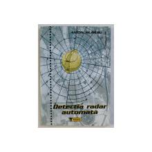 DETECTIA RADAR AUTOMATA - TEHNICI DE PRELUCRARE DIGITALA A SEMNALELOR de ANTON MURARU , 2001