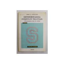 DETERMINAREA CURSULUI VALUTAR  - DETERMINAREA RATEI DE SCHIMB de ANNE O. KRUEGER , 1996