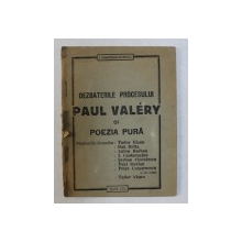 DEZBATERILE PROCESULUI PAUL VALERY SI POEZIA PURA de I.MARIUS - MIRCU , 1932