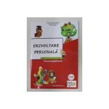 DEZVOLTARE PERSONALA  -  PENTRU CLASA PREGATITOARE de VALENTINA STEFAN - CARADEANU ...ELENA APOPEI , 2014