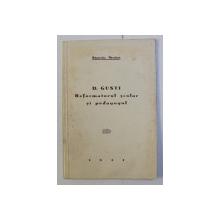 D.GUSTI - REFORMATORUL SCOLAR SI PEDAGOGUL de STANCIU STOIAN , 1937 , DEDICATIE*