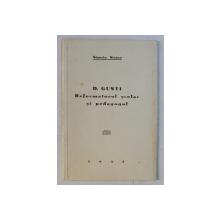 D.GUSTI - REFORMATORUL SCOLAR SI PEDAGOGUL de STANCIU STOIAN , 1937
