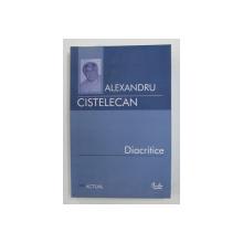 DIACRITICE de ALEXANDRU CISTELECAN , 2007 , PREZINTA HALOURI DE APA *