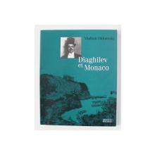 DIAGHILEV ET MONACO par VLADIMIR FEDOROVSKI , 2004