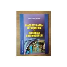 DIAGNOSTICAREA , INTRETINEREA SI REPARAREA AUTOMOBILULUI de CERASELA GABRIELA BALTARETU