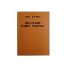 DIALOGUL MEDIC - BOLNAV de VIRGIL ENATESCU , 1981 , CONTINE DESEN SI DEDICATIE*