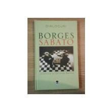 DIALOGURI de BORGES SABATO, 2005