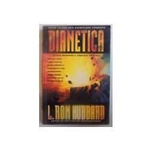 DIANETICA , STIINTA MODERNA A SANATATII MENTALE de L. RON HUBBARD, 1999