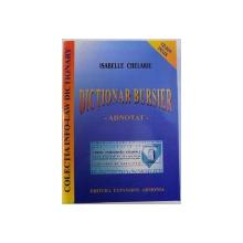 DICTIONAR BURSIER ADNOTAT de ISABELLE CHELARIU , 2000
