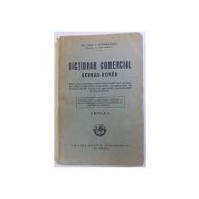 DICTIONAR COMERCIAL GERMAN  -  ROMAN de IOAN V. PATRASCANU , EDITIA I , 1929