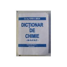 DICTIONAR DE CHIMIE - DE LA A LA Z de HORIA V. MIRON , 2004
