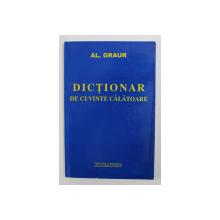 DICTIONAR DE CUVINTE CALATOARE de AL. GRAUR , 2004